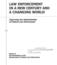 Law Enforcement in a New Century and a Changing World: Improving the Administration of Federal Law Enforcement, Report of the Commission on the Advancement of Federal Law Enforcement