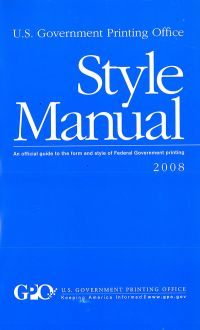 U.S. Government Printing Office Style Manual: An Official Guide to the Form and Style of Federal Government Printing, 2008 (Paperback)