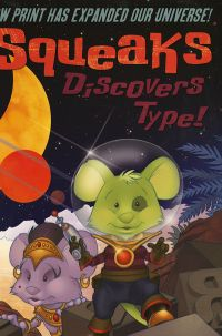 Squeaks Discovers Type: How Print Has Expanded Our Universe (Comic Book)