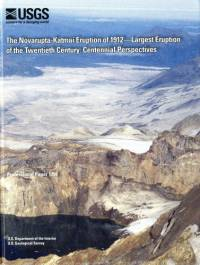 The Novarupts-Katmai Eruption of 1912: Largest Eruption of the 20th Century