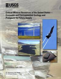 Critical Mineral Resources of the United States: Economic and Environmental Geology and Prospects for Future Supply