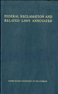 Federal Reclamation and Related Laws Annotated, V. 3