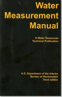 Water Measurement Manual: A Guide to Effective Water Measurement Practices for Better Water Management