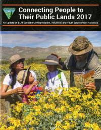 Connecting People to Their Public Lands 2017: An Update on BLM Education, Interpretation, Volunteer, and Youth Employment Activities