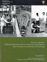 Links to the Past: A Historic Resource Study of National Park Service Golf Courses in the District of Columbia