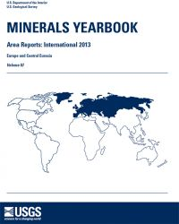 Minerals Yearbook, 2013, Area Reports, Volume 3, International: Europe and Central Eurasia