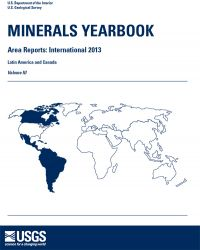 Minerals Yearbook, 2013, Area Reports: International, Volume 3, Latin America and Canada