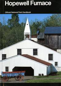 Hopewell Furnace: A Guide to Hopewell Furnace National Historic Site, Pennsylvania