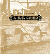 U.S.S. Cairo: The Story of a Civil War Gunboat, Comprising A Narrative of Her Wartime Adventures and an Account of Her Raising in 1964
