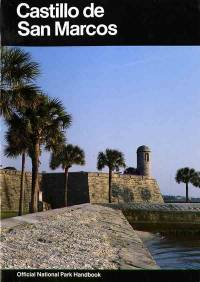 Castillo De San Marcos: A Guide to Castillo de San Marcos National Monument, Florida