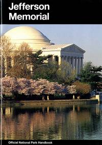 Jefferson Memorial: Interpretive Guide to Thomas Jefferson Memorial, District of Columbia