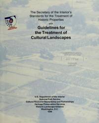 The Secretary of the Interior's Standards for the Treatment of Historic Properties With Guidelines for the Treatment of Cultural Landscapes