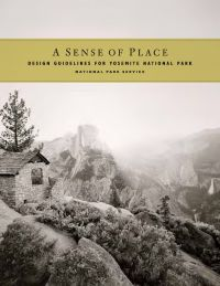 A Sense of Place: Design Guidelines for Yosemite National Park