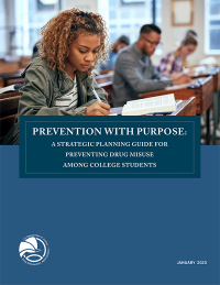 Prevention With Purpose A Strategic Planning Guide for Preventing Drug Misuse Among College Students