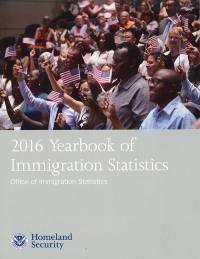 2016 Yearbook Of Immigration Statistics