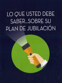 Lo Que Usted Debe Saber Sobre Su Plan de Jubilacion (Spanish Language Publication)