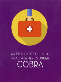 An Employee's Guide to Health Benefits Under COBRA
