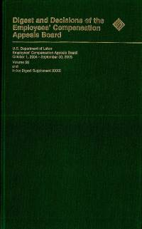 Digest and Decisions of the Employee Compensation Appeals Board, V. 56, October 1, 2004 to September 30, 2005 and Index Digest 32