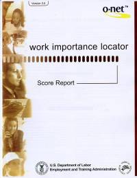 O*Net Version 3.0: Work Importance Locator, Score Report