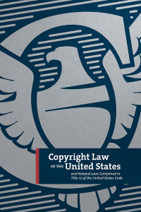 Copyright Law of the United States and Related Laws Contained in Title 17 of the United States Code