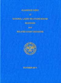 Classified Index of National Labor Relations Board Decisions and Related Court Decisions, V. 354 Through 357