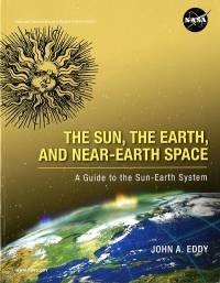 The Sun, the Earth, and Near-Earth Space: A Guide to the Sun-Earth System (Paperback)