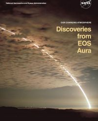 Our Changing Atmosphere: Discoveries From EOS Aura (Booklet)