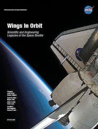 Wings in Orbit: Scientific and Engineering Legacies of the Space Shuttle 1971-2010 (Hardcover)