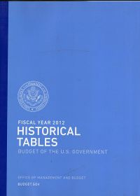 Fiscal Year 2012 Historical Tables, Budget of the U.S. Government