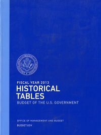 Fiscal Year 2013 Historical Tables, Budget of the U.S. Government