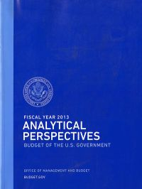 Fiscal Year 2013 Analytical Perspectives, Budget of the U.S. Government