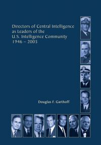 Directors of the Central Intelligence as Leaders of the United States Intelligence Community, 1946-2005