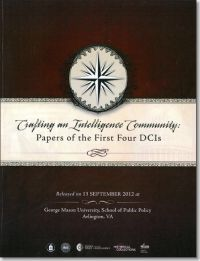 Crafting an Intelligence Community: Papers of the First Four DCIs (Book and DVD)