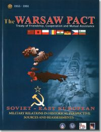 The Warsaw Pact, Treaty of Friendship, Cooperation, and Mutual Assistance: Soviet-East European Military Relations in Historical Perspective; Sources and Reassessments (Book and DVD)