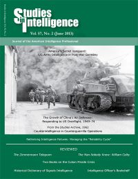Studies in Intelligence: Journal of the American Intelligence Professional, Volume 57, Number 2, June 2013