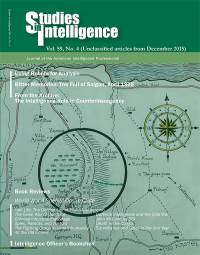 Studies in Intelligence: Journal of the American Intelligence Professional, V. 59, No. 4 (Unclassified Articles From December 2015)