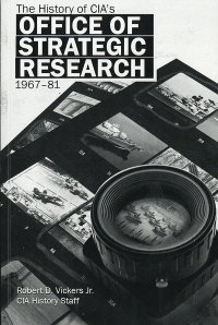 The History of CIA\'s Office of Strategic Research, 1967-81