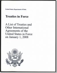 Treaties in Force 2008: A List of Treaties and Other International Agreements in Force as of January 1, 2008