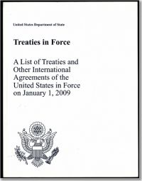 Treaties in Force: A List of Treaties and Other International Agreements of the United States in Force on January 1, 2009