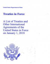 Treaties in Force: A List of Treaties and Other International Agreements of the United States in Force on January 1, 2018