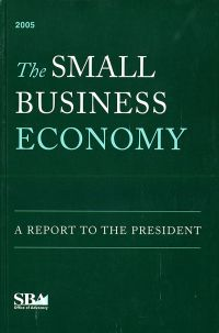Small Business Economy 2005, A Report to the President