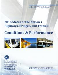 2015 Status of the Nation's Highways, Bridges, and Transit Conditions & Performance Report to Congress, Executive Summary