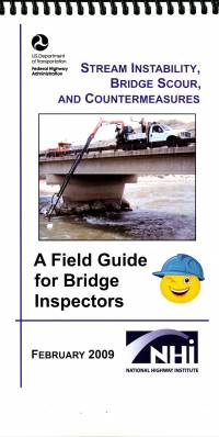 Stream Instability, Bridge Scour, and Countermeasures: A Field Guide for Bridge Inspectors