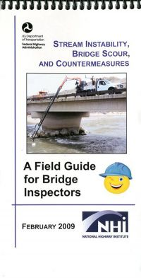 Stream Instability, Bridge Scour, and Countermeasures: A Field Guide for Bridge Inspectors (Package of 10)