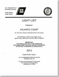 Light List, 2012, V. 1, Atlantic Coast, St. Croix River, Maine to Shrewsbury River, New Jersey