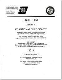 Light List, 2013, V. 3, Atlantic and Gulf Coasts, Little River, South Carolina to Econfina River, Florida (Includes Puerto Rico and the U.S. Virgin Islands)