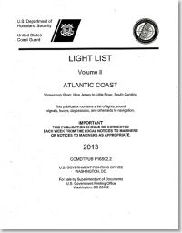 Light List, 2013, Volume 2, Atlantic Coast, Shrewsbury River, New Jersey to Little River, South Carolina