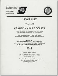 Light List, 2014, V. 3, Atlantic and Gulf Coasts, Little River, South Carolina to Econfina River, Florida (Includes Puerto Rico and the United States Virgin Islands)