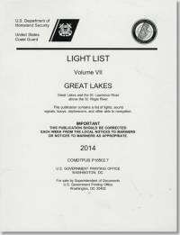 Light List, 2014, V. 7, Great Lakes, Great Lakes and the St. Lawrence River Above the St. Regis River