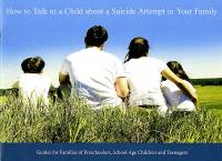 How To Talk to a Child About a Suicide Attempt in the Family (Booklet and DVD Set Kit)